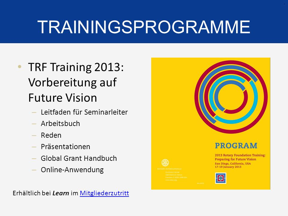 TRAININGSPROGRAMME TRF Training 2013: Vorbereitung auf Future Vision