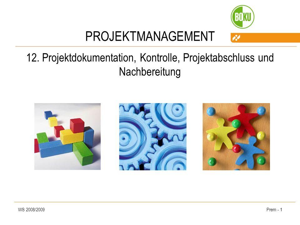 PROJEKTMANAGEMENT 12. Projektdokumentation, Kontrolle, Projektabschluss und Nachbereitung. WS 2008/2009.