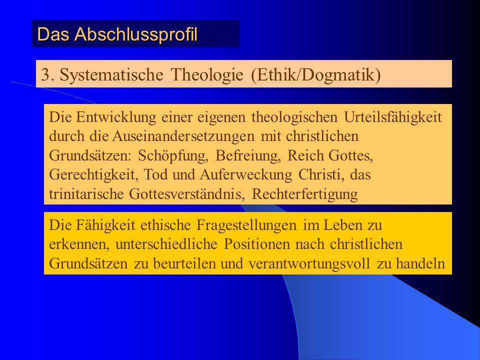3. Systematische Theologie (Ethik/Dogmatik)