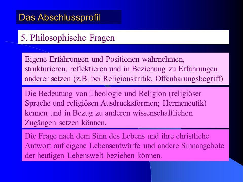 5. Philosophische Fragen