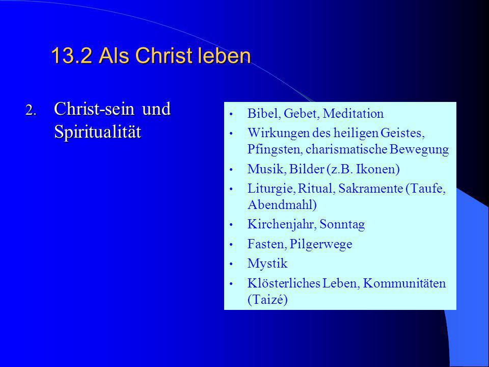 13.2 Als Christ leben Christ-sein und Spiritualität