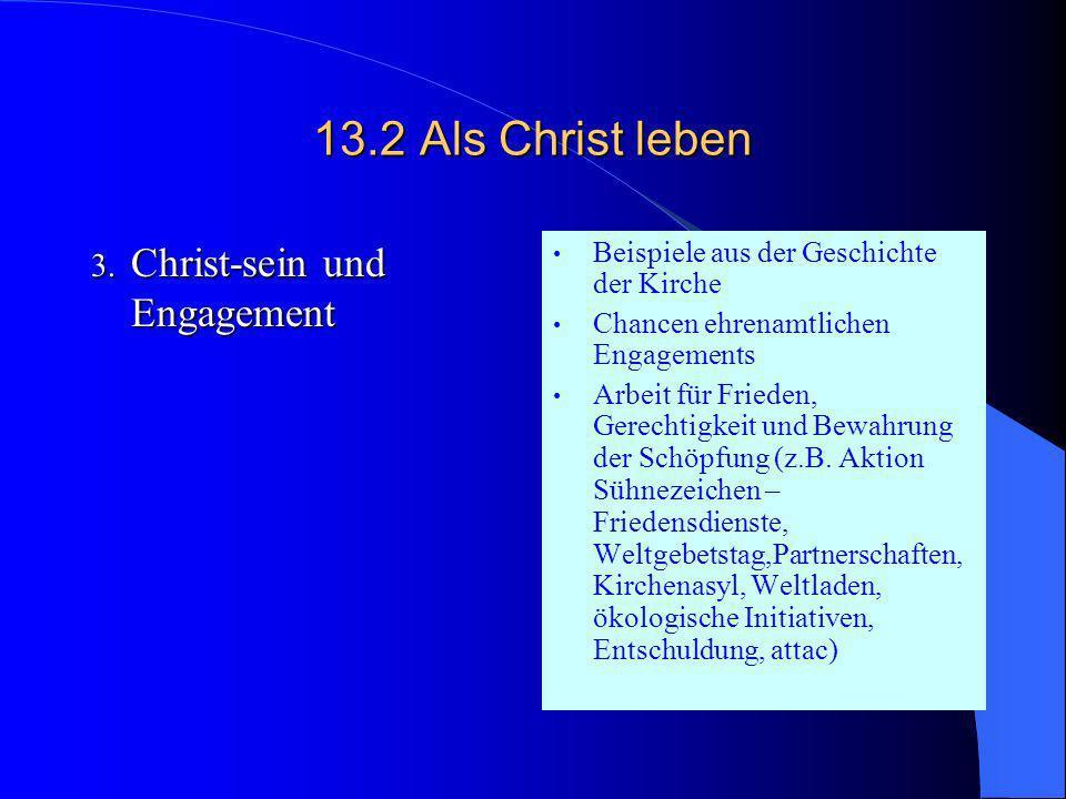 13.2 Als Christ leben Christ-sein und Engagement