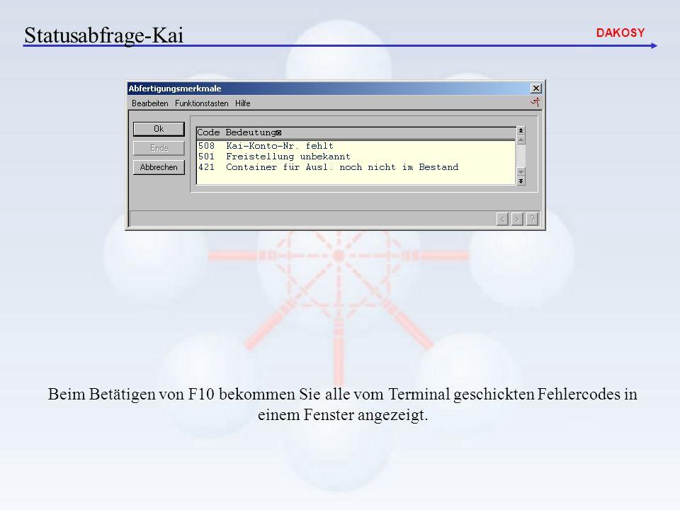 Statusabfrage-Kai Beim Betätigen von F10 bekommen Sie alle vom Terminal geschickten Fehlercodes in einem Fenster angezeigt.
