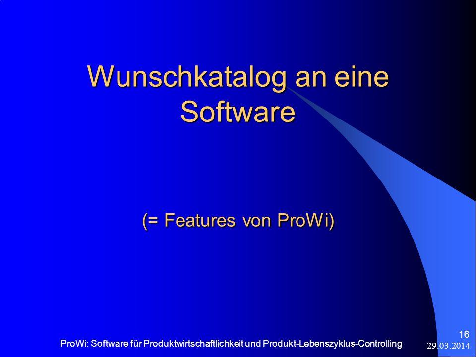 Wunschkatalog an eine Software (= Features von ProWi)