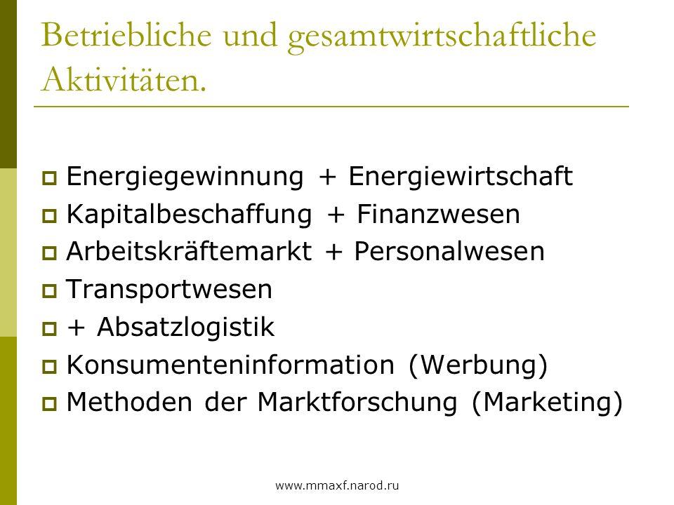 Betriebliche und gesamtwirtschaftliche Aktivitäten.