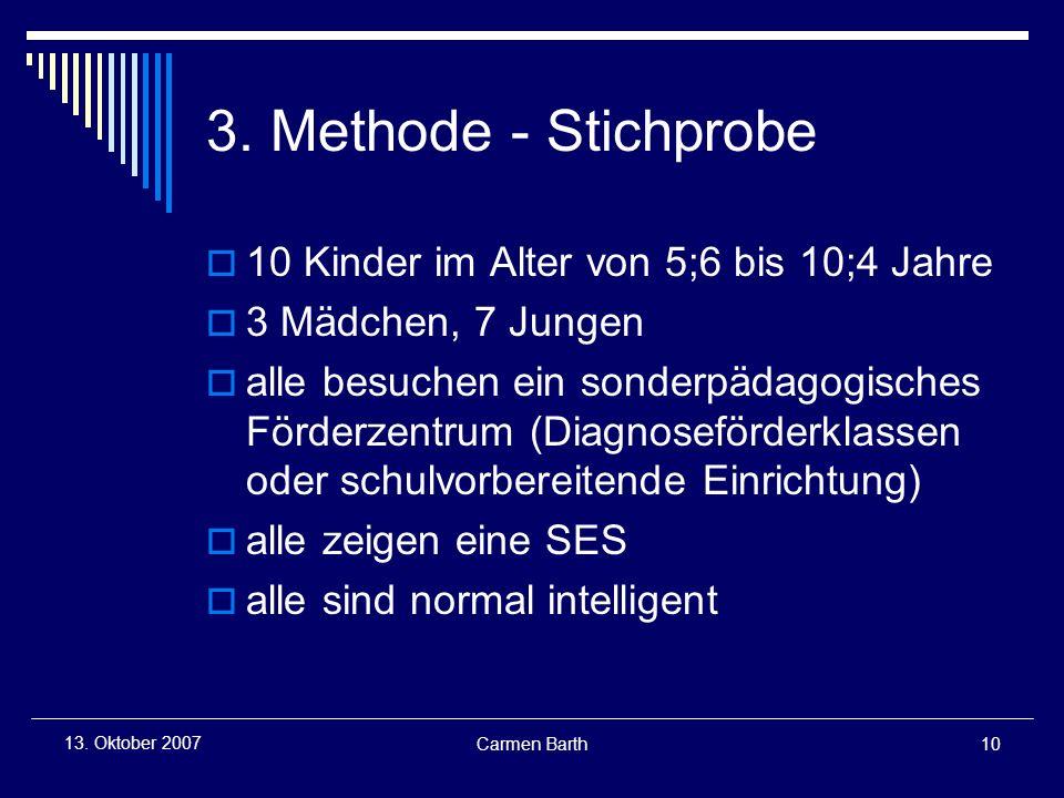 3. Methode - Stichprobe 10 Kinder im Alter von 5;6 bis 10;4 Jahre
