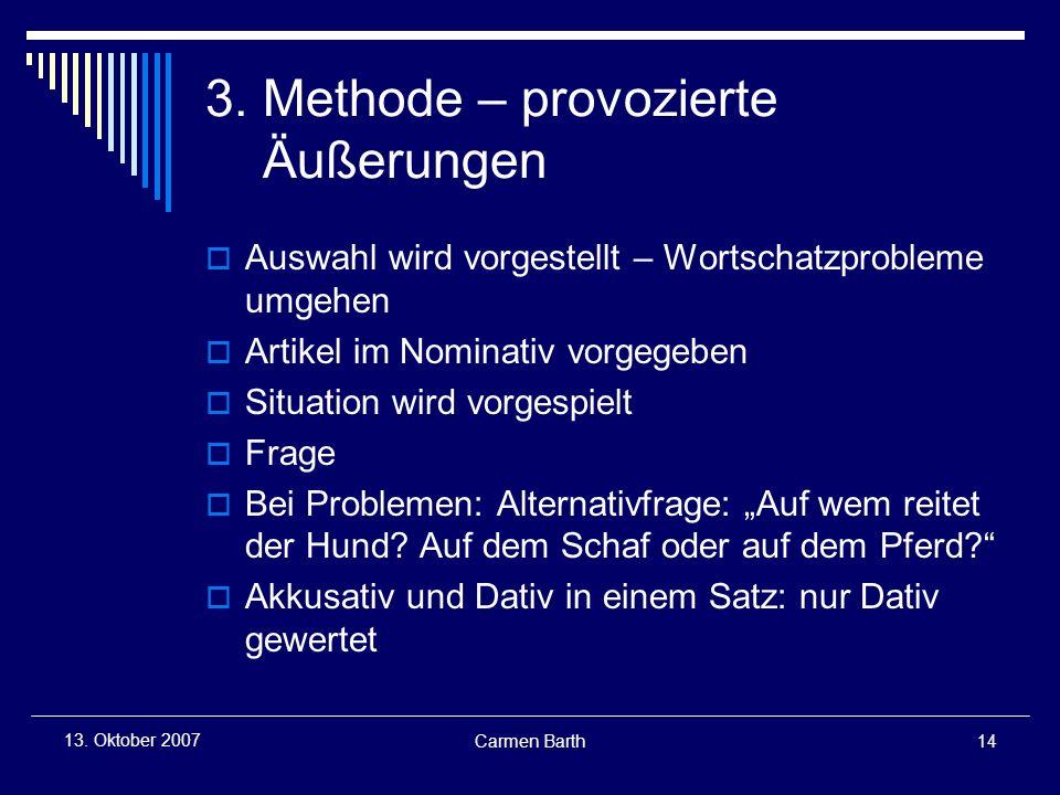 3. Methode – provozierte Äußerungen