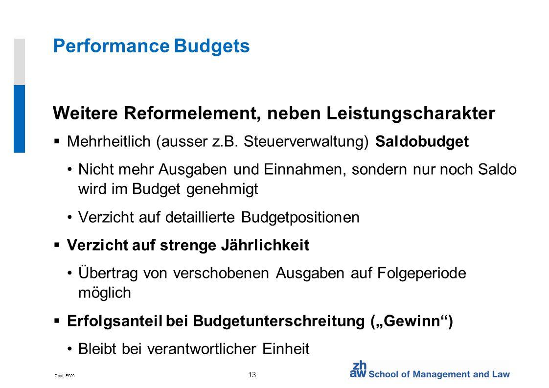Performance Budgets Weitere Reformelement, neben Leistungscharakter