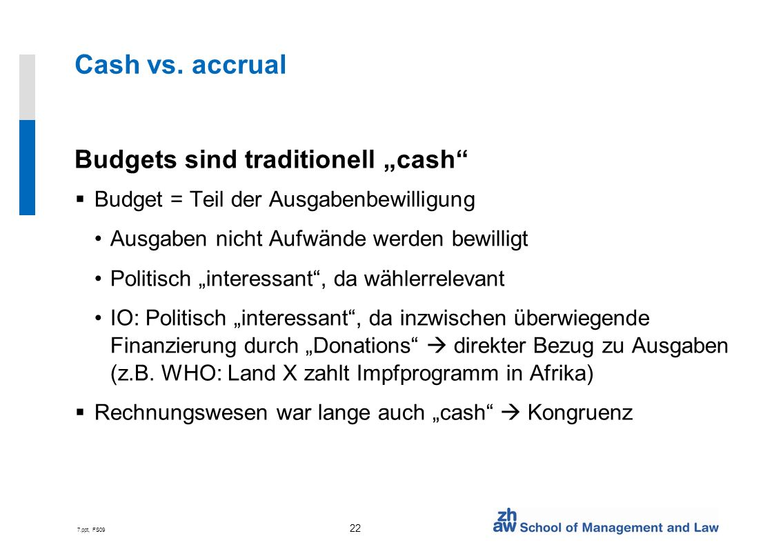 "Cash vs. accrual Budgets sind traditionell ""cash"