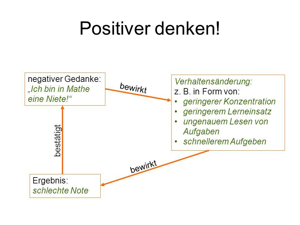 Positiver denken! negativer Gedanke: Verhaltensänderung: