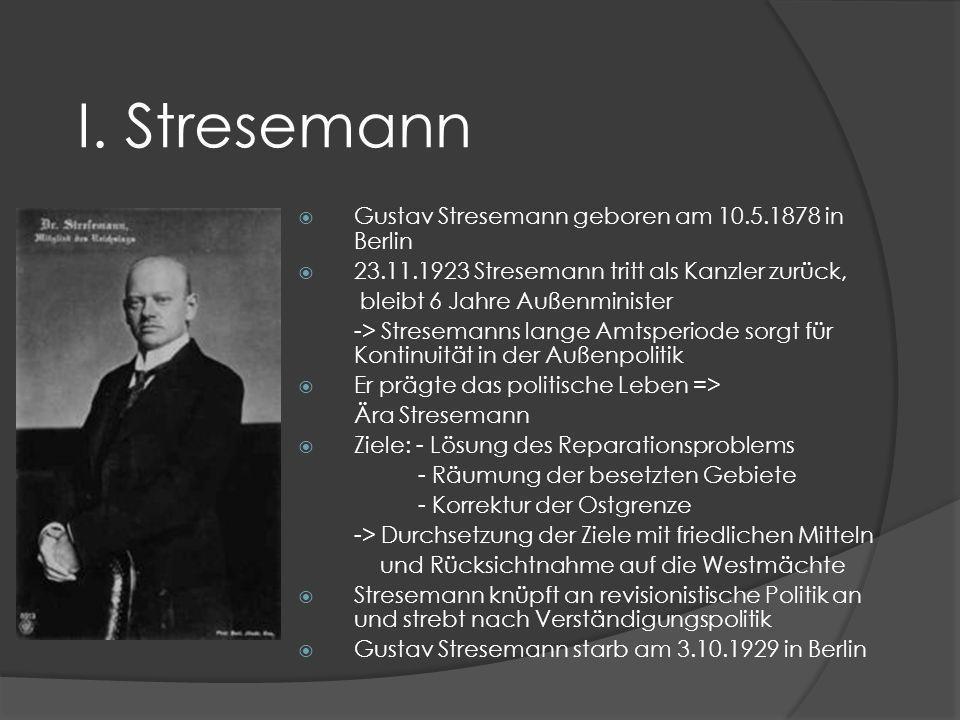 I. Stresemann Gustav Stresemann geboren am 10.5.1878 in Berlin