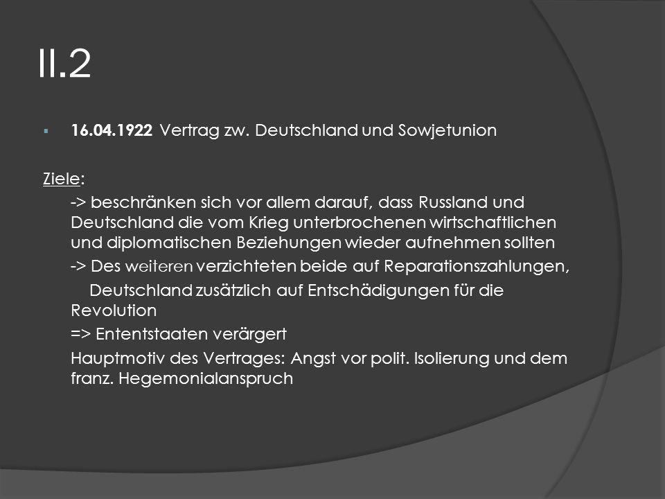 II.2 16.04.1922 Vertrag zw. Deutschland und Sowjetunion Ziele: