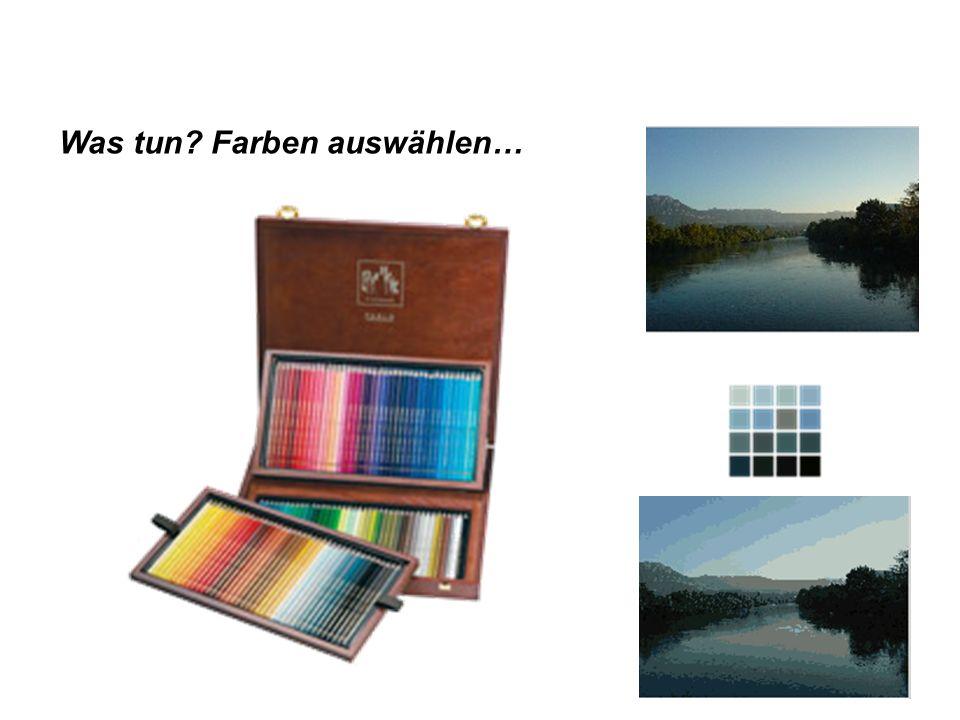 Was tun Farben auswählen…