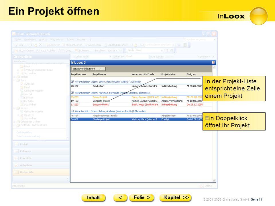 Ein Projekt öffnen In der Projekt-Liste entspricht eine Zeile einem Projekt.
