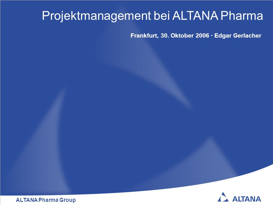 Projektmanagement bei ALTANA Pharma