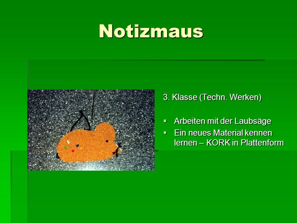 Notizmaus 3. Klasse (Techn. Werken) Arbeiten mit der Laubsäge