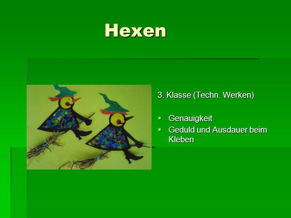 Hexen 3. Klasse (Techn. Werken) Genauigkeit