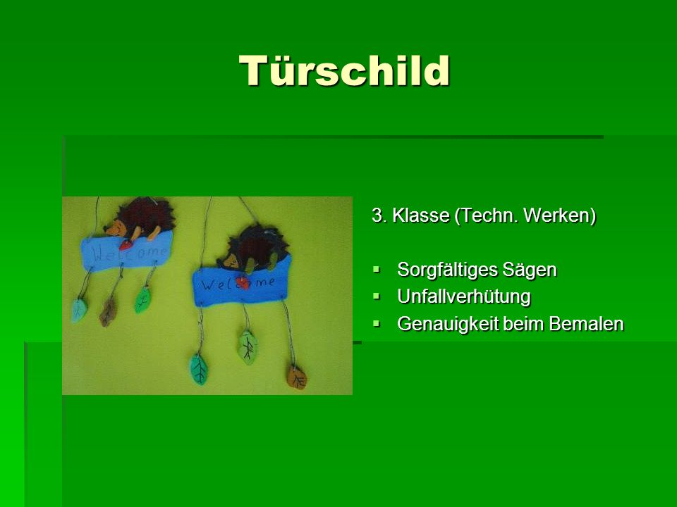 Türschild 3. Klasse (Techn. Werken) Sorgfältiges Sägen Unfallverhütung