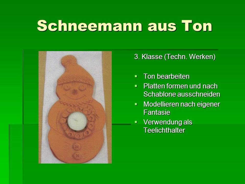 Schneemann aus Ton 3. Klasse (Techn. Werken) Ton bearbeiten
