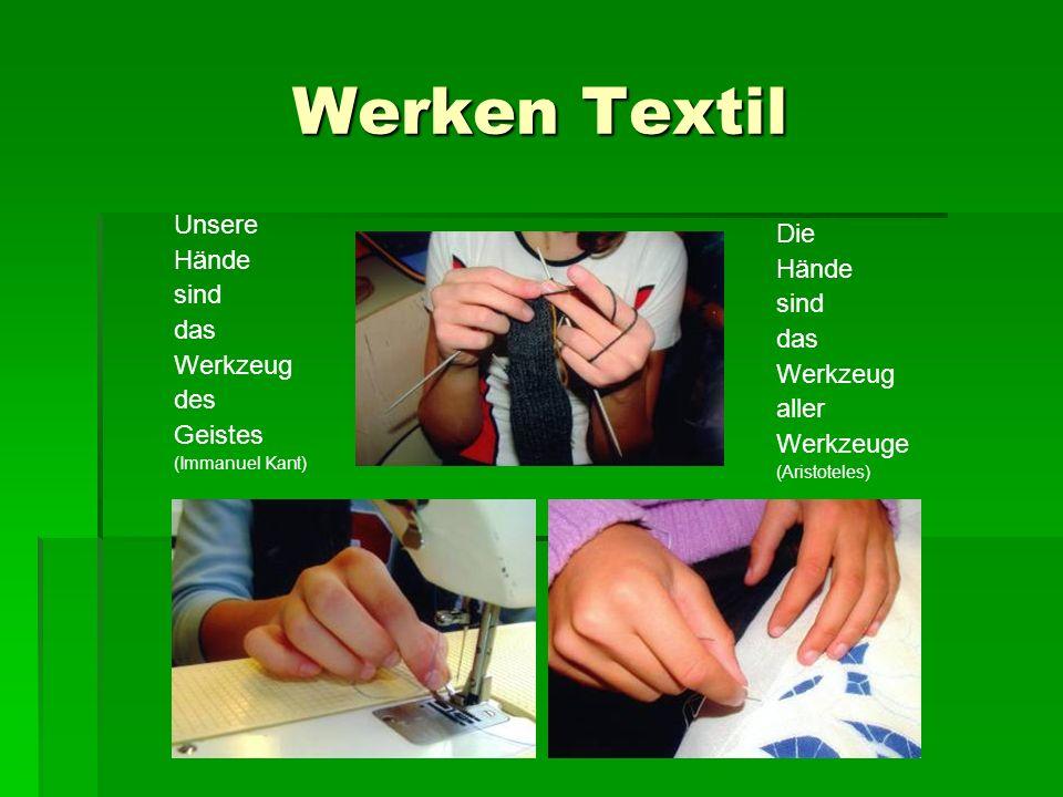 Werken Textil Unsere Hände Die Hände sind sind das das Werkzeug