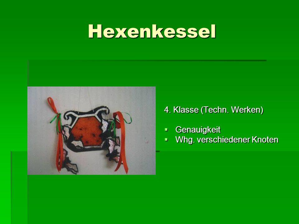 Hexenkessel 4. Klasse (Techn. Werken) Genauigkeit