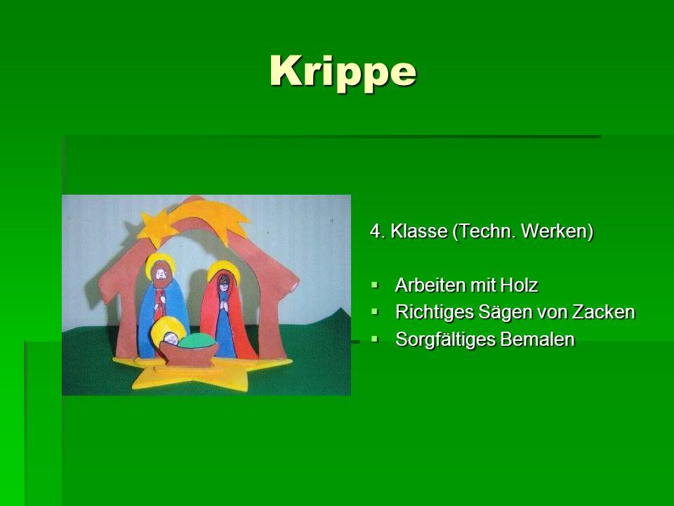 Krippe 4. Klasse (Techn. Werken) Arbeiten mit Holz