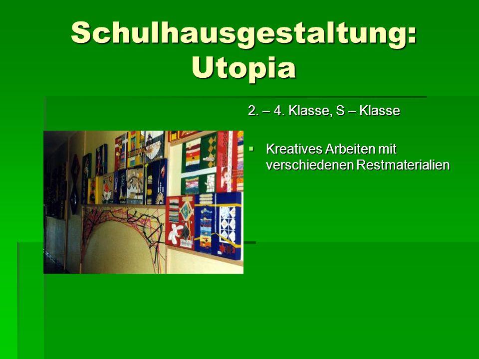 Schulhausgestaltung: Utopia