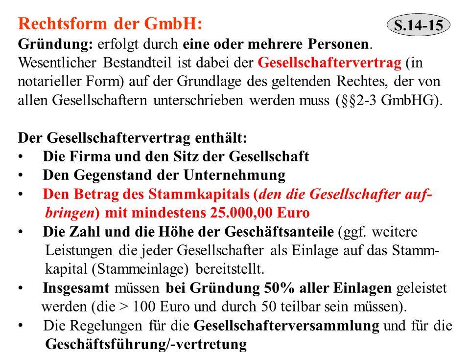 Rechtsform der GmbH: Gründung: erfolgt durch eine oder mehrere Personen.