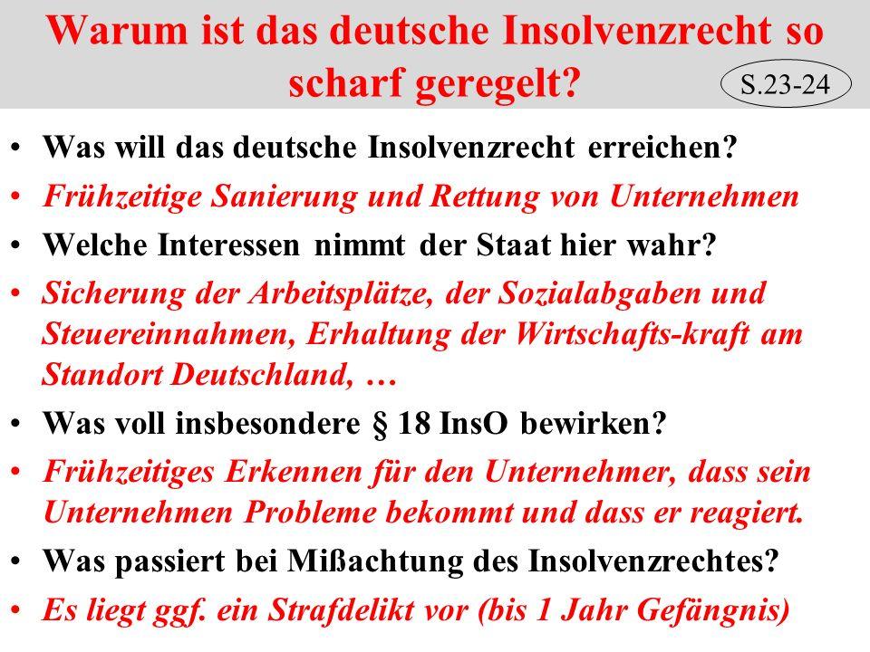 Warum ist das deutsche Insolvenzrecht so scharf geregelt