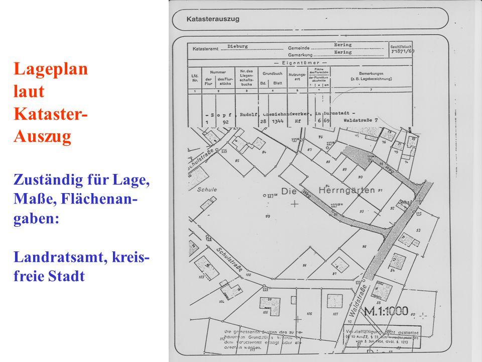 Lageplan laut Kataster- Auszug Zuständig für Lage, Maße, Flächenan-