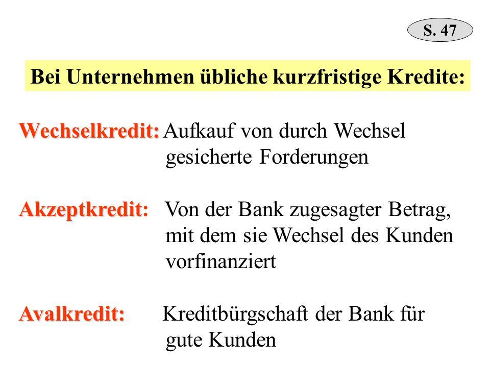 Bei Unternehmen übliche kurzfristige Kredite: