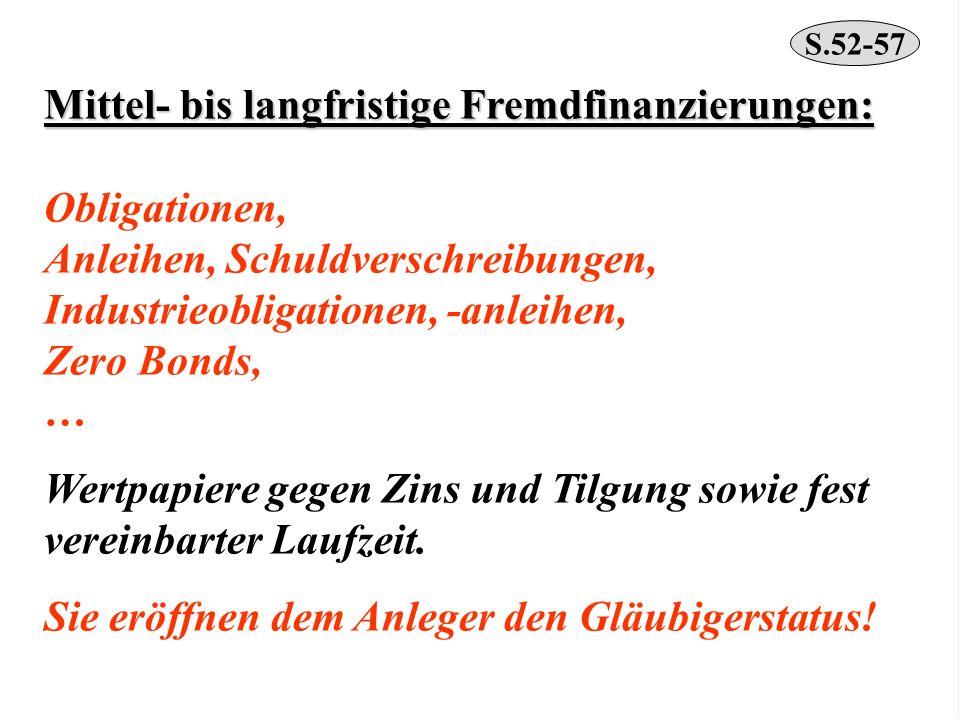 Mittel- bis langfristige Fremdfinanzierungen: Obligationen,