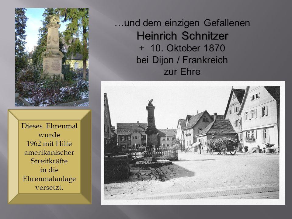 Heinrich Schnitzer …und dem einzigen Gefallenen + 10. Oktober 1870