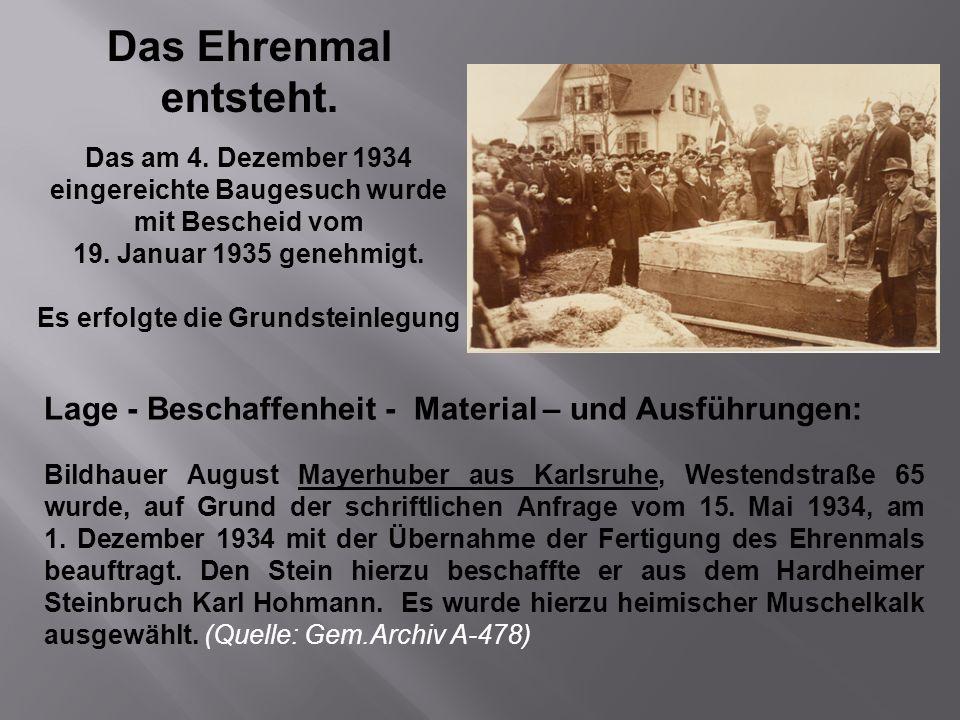 Das Ehrenmal entsteht. Das am 4. Dezember 1934 eingereichte Baugesuch wurde. mit Bescheid vom. 19. Januar 1935 genehmigt.