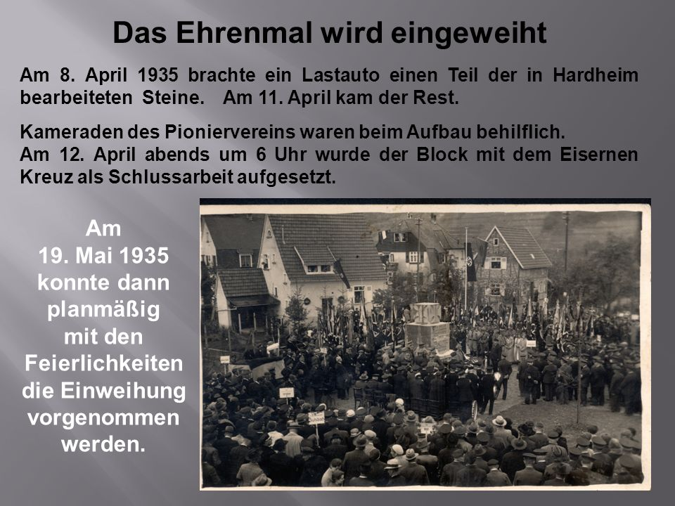 Das Ehrenmal wird eingeweiht 19. Mai 1935 konnte dann planmäßig