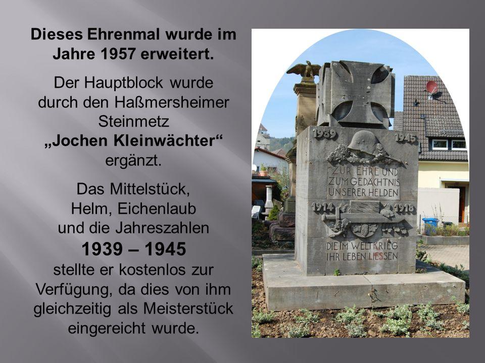 Dieses Ehrenmal wurde im Jahre 1957 erweitert.