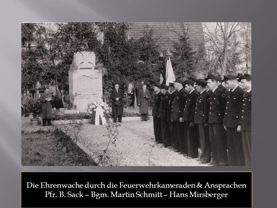 Die Ehrenwache durch die Feuerwehrkameraden & Ansprachen Pfr. B