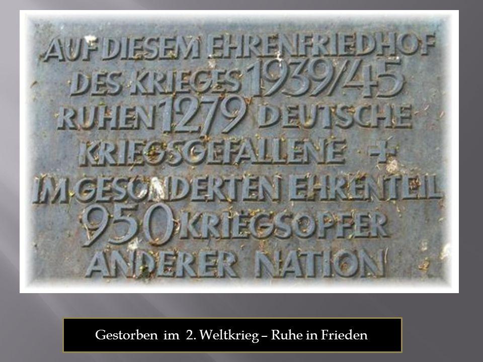 Gestorben im 2. Weltkrieg – Ruhe in Frieden