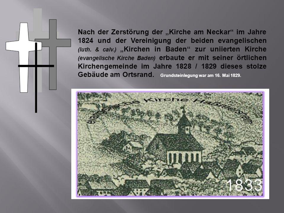 """Nach der Zerstörung der """"Kirche am Neckar im Jahre 1824 und der Vereinigung der beiden evangelischen (luth."""
