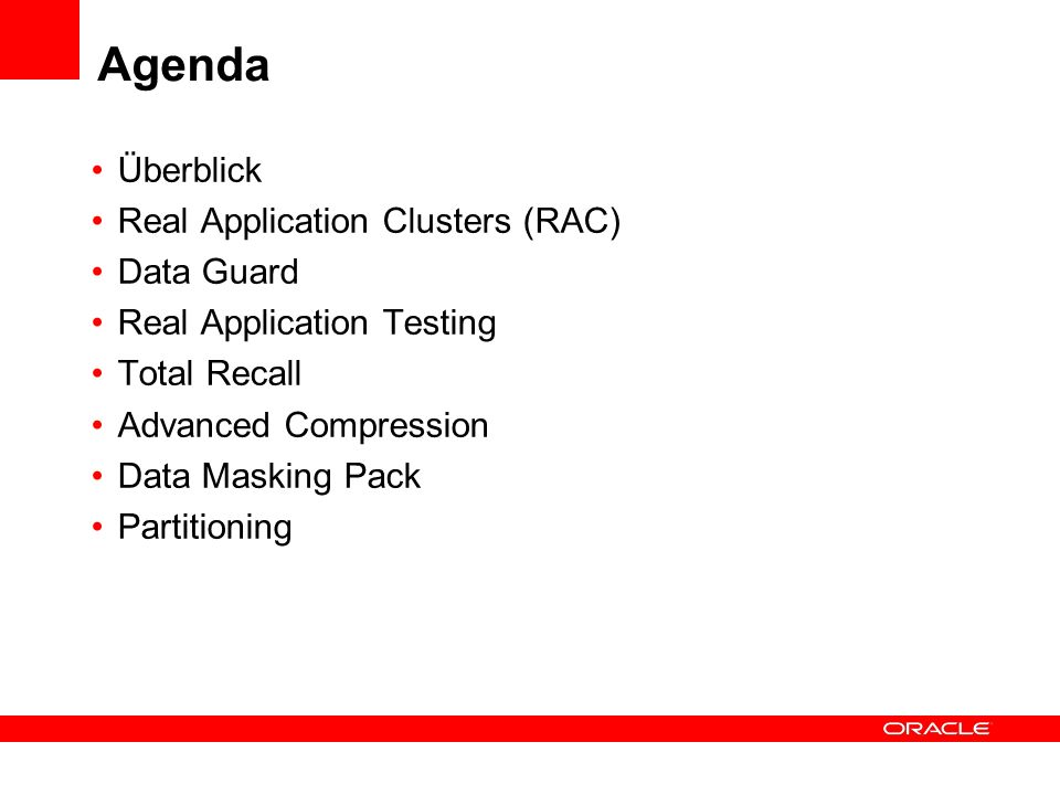 Agenda Überblick Real Application Clusters (RAC) Data Guard