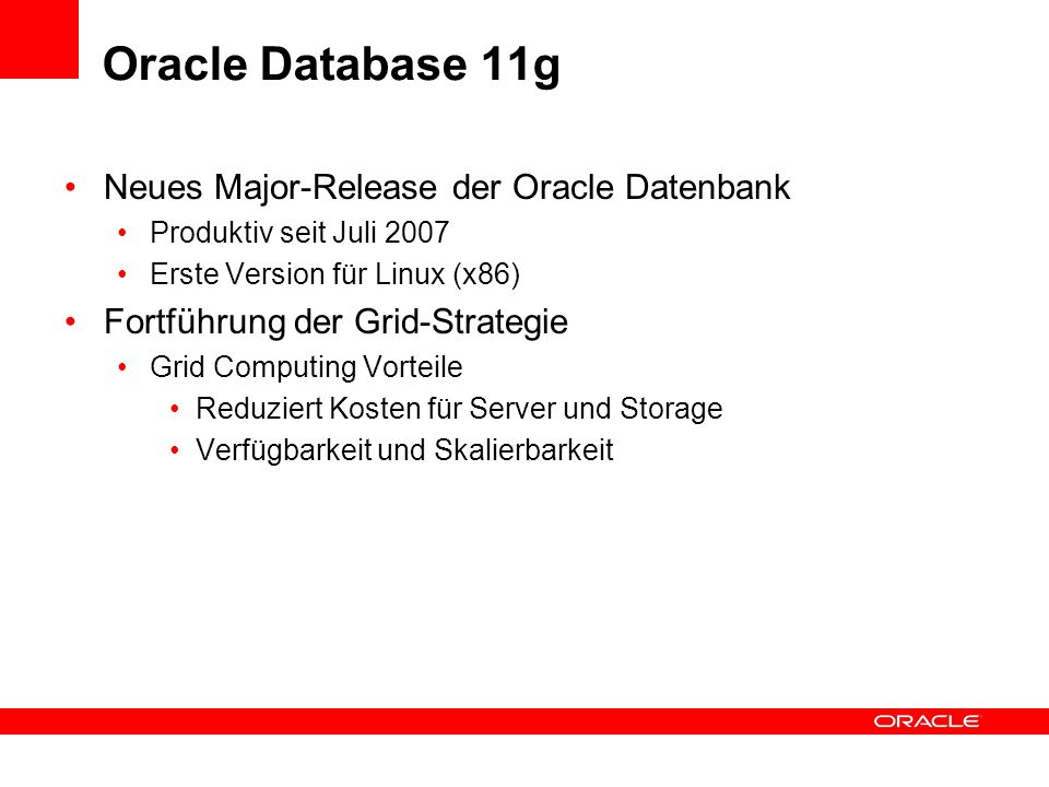 Oracle Database 11g Neues Major-Release der Oracle Datenbank