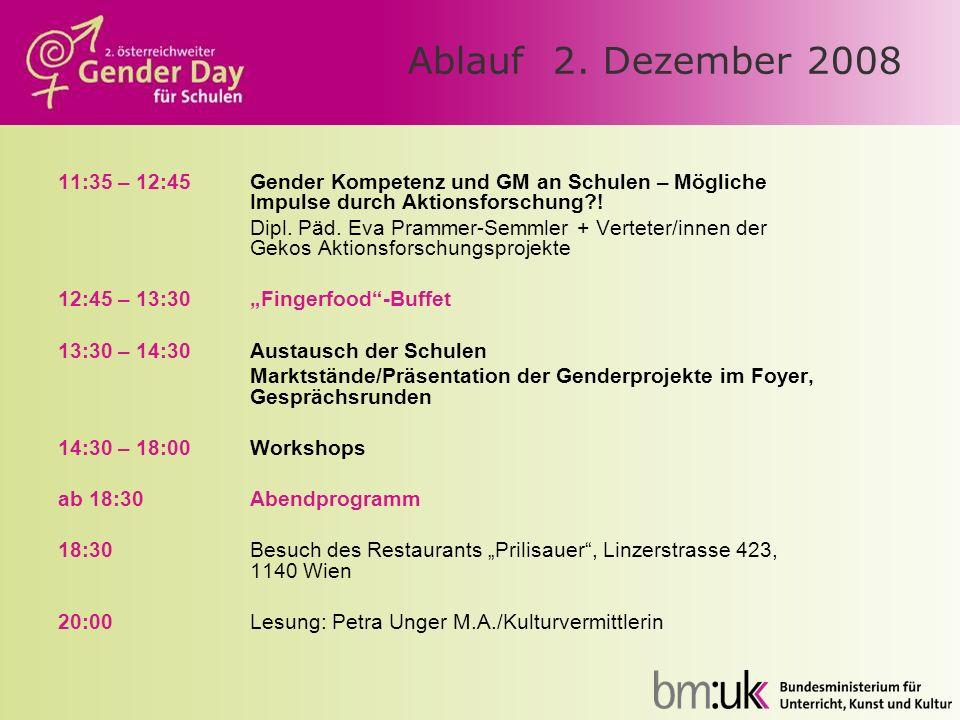 Ablauf 2. Dezember 2008 11:35 – 12:45 Gender Kompetenz und GM an Schulen – Mögliche Impulse durch Aktionsforschung !