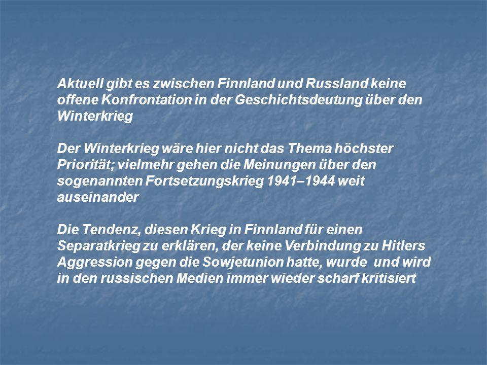Aktuell gibt es zwischen Finnland und Russland keine offene Konfrontation in der Geschichtsdeutung über den Winterkrieg