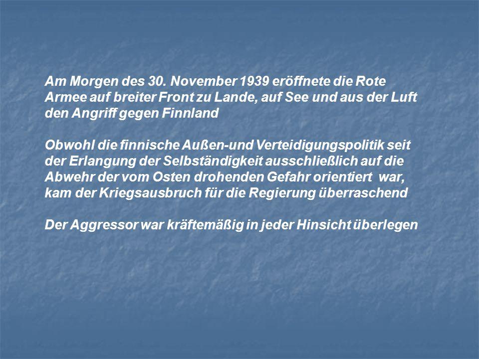 Am Morgen des 30. November 1939 eröffnete die Rote Armee auf breiter Front zu Lande, auf See und aus der Luft den Angriff gegen Finnland