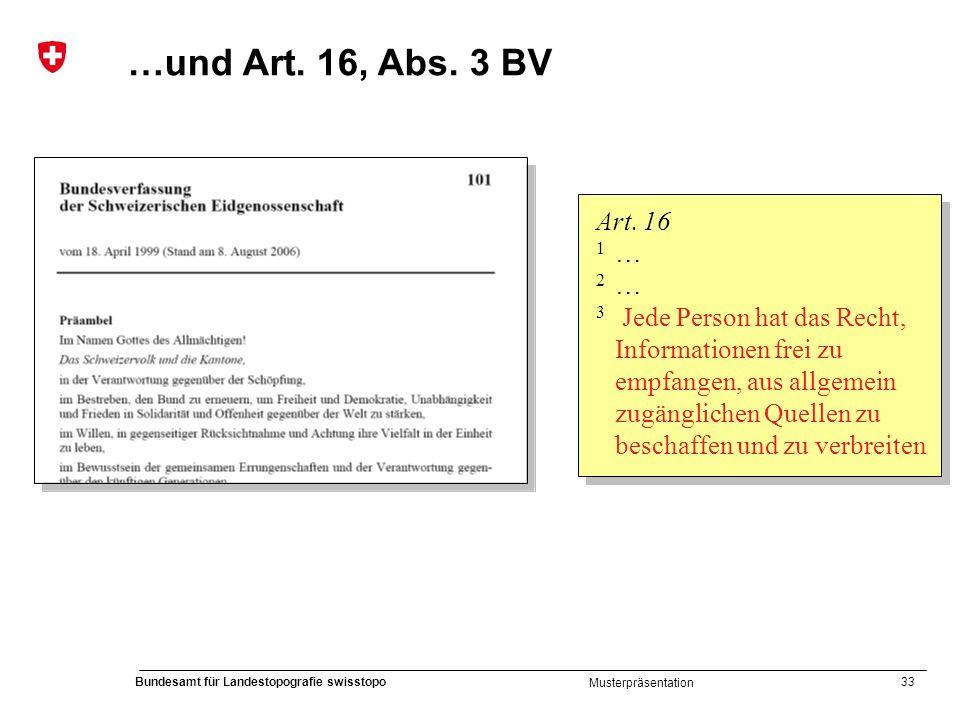 …und Art. 16, Abs. 3 BV Art. 16. 1 … 2 …