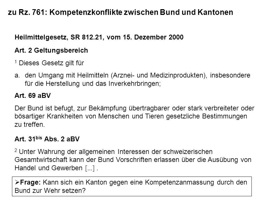 zu Rz. 761: Kompetenzkonflikte zwischen Bund und Kantonen