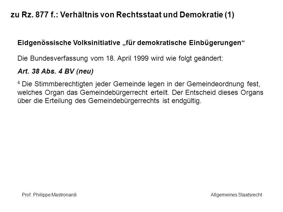 zu Rz. 877 f.: Verhältnis von Rechtsstaat und Demokratie (1)