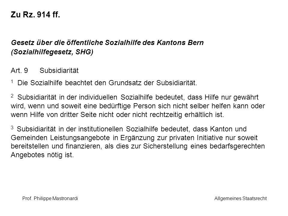 Zu Rz. 914 ff. Gesetz über die öffentliche Sozialhilfe des Kantons Bern (Sozialhilfegesetz, SHG) Art. 9 Subsidiarität.