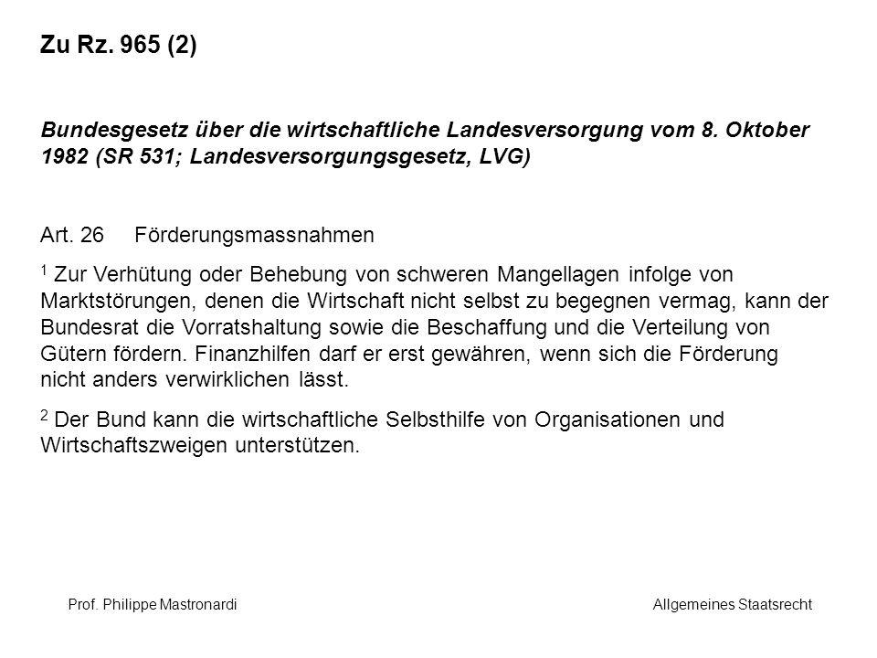 Zu Rz. 965 (2) Bundesgesetz über die wirtschaftliche Landesversorgung vom 8. Oktober 1982 (SR 531; Landesversorgungsgesetz, LVG)