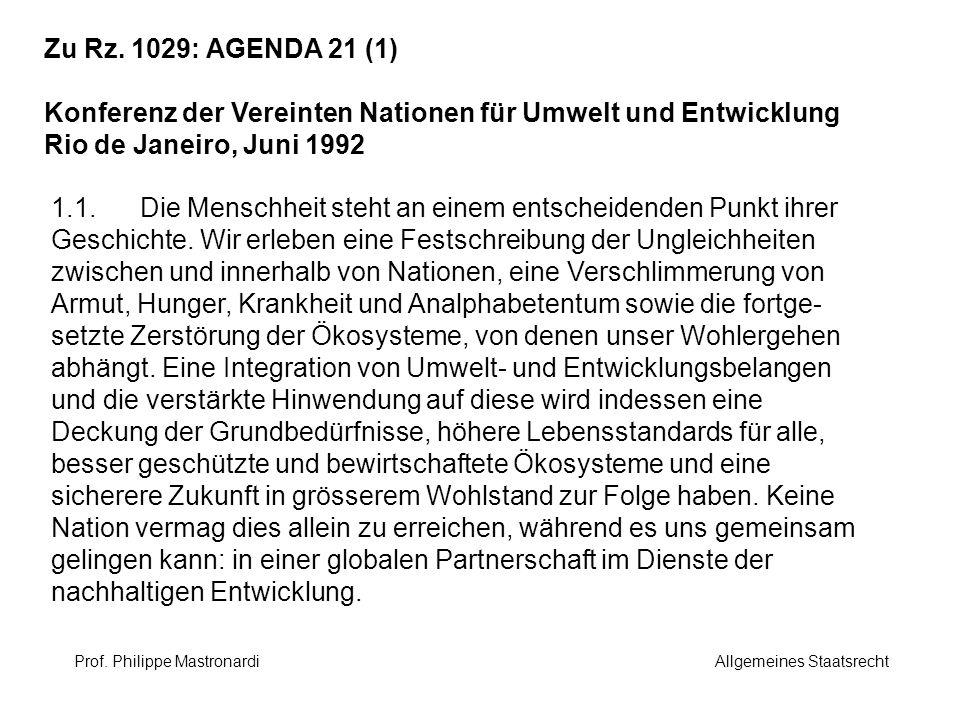 Zu Rz. 1029: AGENDA 21 (1) Konferenz der Vereinten Nationen für Umwelt und Entwicklung Rio de Janeiro, Juni 1992